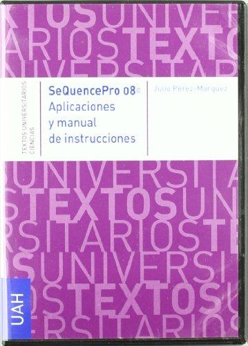 SEQUENCEPRO 08. APLICACIONES Y MANUAL DE INSTRUCCIONES - PEREZ MARQUEZ, J.