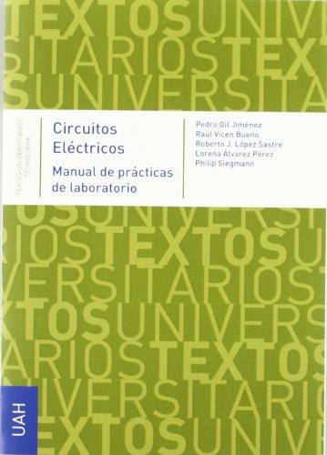 9788481388794: Circuitos eléctricos. Manual de prácticas de laboratorio (TEXTOS UNIVERSITARIOS DE TECNOLOGÍA)