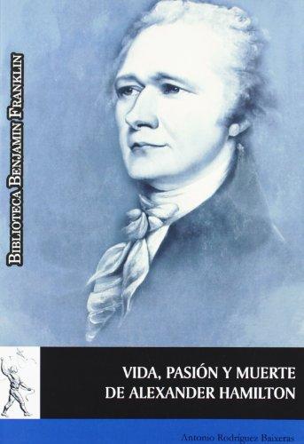 9788481389333: Vida, pasión y muerte de Alexander Hamilton