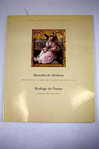 9788481400229: Barnaba de Modena: Polipticos de la Virgen de la Leche y de Santa Lucia. Rodrigo de Osona: Retablo del Calvario
