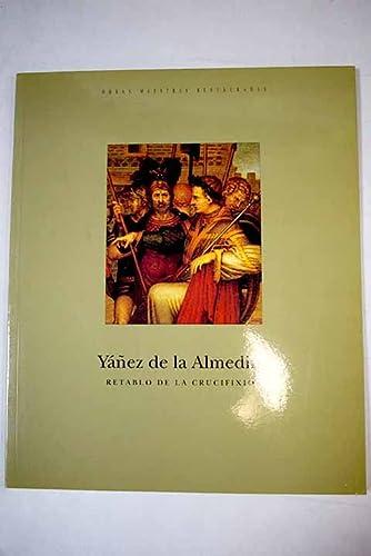 YAÑEZ DE LA ALMEDINA. RETABLO DE LA CRUCIFIXION - VARIOS
