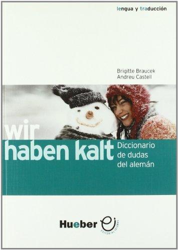 Wir haben kalt Diccionario de dudas.: Braucek, Brigitte;Castell, Andreu