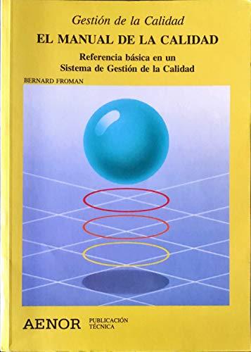 El manual de la calidad : referencia: Froman, Bernard