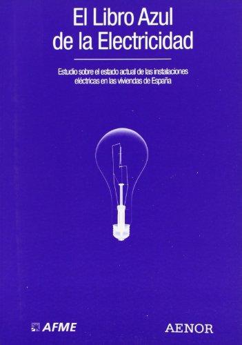 9788481432626: El libro azul de la electricidad: Estudio sobre el estado actual de las instalaciones eléctricas en las viviendas de España