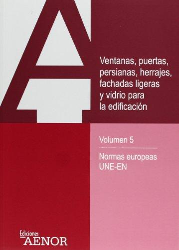 9788481434170: Ventanas, puertas, persianas, herrajes, fachadas ligeras y vidrio para la edificación. Volumen 5.