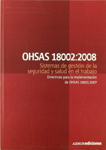 9788481435870: Ohsas 18002:2008 Sistemas de Gestion de la Seguridad y Salud en e l Trabajo. Directrices para la Implementacion de Ohsas 18001:2007