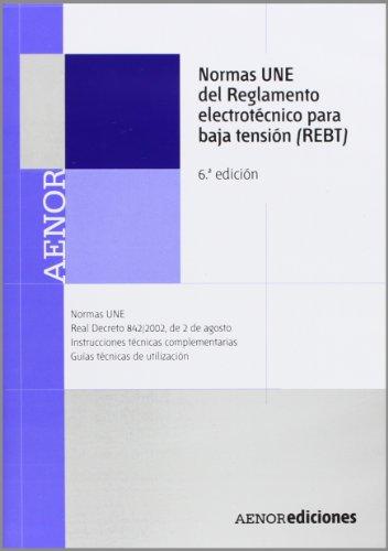 9788481436501: NORMAS UNE DEL REGLAMENTO ELECTROTECNICO PARA BAJA TENSION (REBT). 6