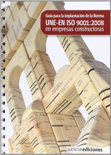 9788481436723: Guía para la aplicación de la Norma UNE-EN ISO 9001:2008 en empresas constructoras