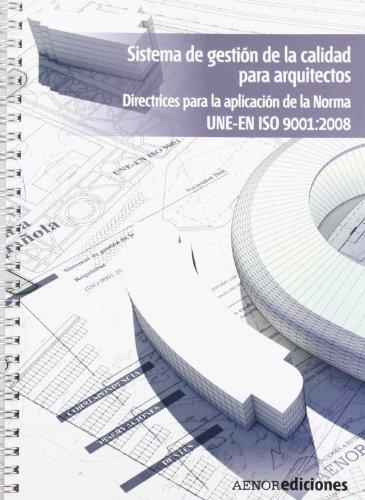 9788481436747: Sistemas de gestión de la calidad para arquitectos. Directrices para la aplicación de la Norma UNE-EN ISO 9001:2008