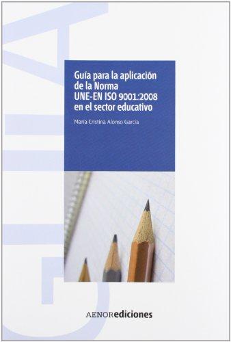 9788481436785: Guía para la aplicación de la Norma UNE-EN ISO 9001:2008 en el sector educativo