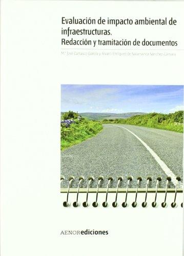 9788481437102: EVALUACION DE IMPACTO AMBIENTAL DE INFRAESTRUCTURAS: REDACCION Y TRAMITACION DE DOCUMENTOS