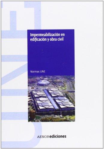 9788481437362: Impermeabilización en edificación y obra civil. Normas UNE