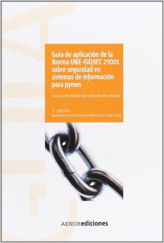 9788481437492: Guía de aplicación de la Norma UNE-ISO/IEC 27001 sobre seguridad en sistemas de información para pymes