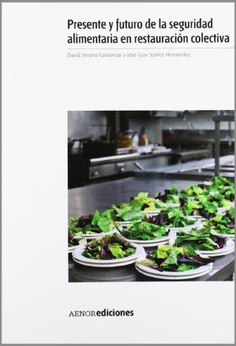 9788481437508: Presente y futuro de la seguridad alimentaria en la restauración colectiva