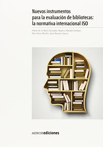 9788481438451: Nuevos instrumentos para la evaluación de bibliotecas: la normativa internacional ISO