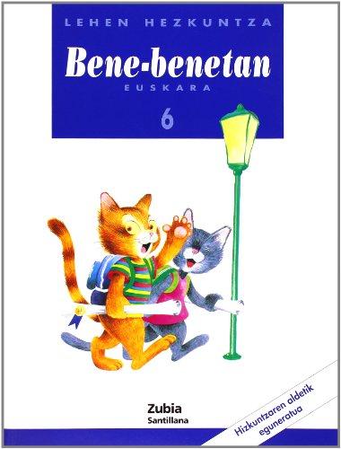 9788481471175: Bene Benetan 6 Lehhen Hezkuntza - 9788481471175