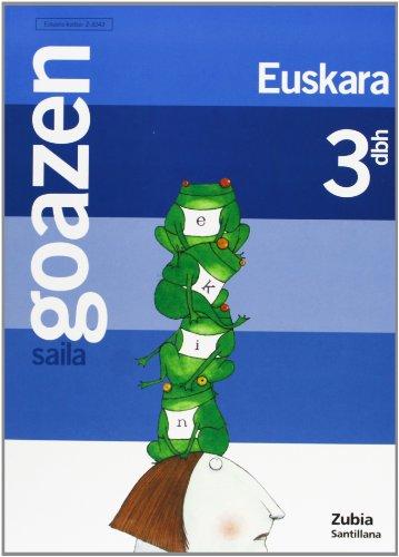 9788481473247: Goazen 3 Dbh Saila Zurekin Batera Aurrera Euskera Zubia