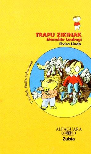 9788481474107: TRAPU ZIKINAK MANOLITO LAUBEGI - ZUBIA (Haur-Literatura 12 Urtetik Aur)