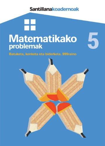9788481476033: Koadernoak Matematikako 5 Problemak Batuketa Kenketa Eta Biderketa..