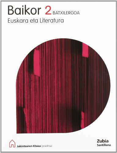 9788481478242: Baikor 2 Batxilergoa Euskara Eta Literatura Jakintzaren Etxea Esukera Zubia - 9788481478242