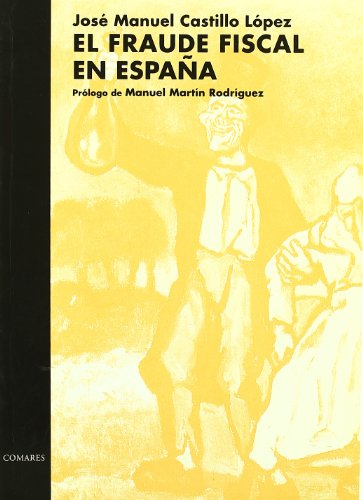9788481510676: El fraude fiscal en España (Biblioteca Comares de ciencia jurídica) (Spanish Edition)