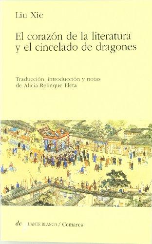 9788481511550: Corazon de la literatura y el cincelado de dragones,el