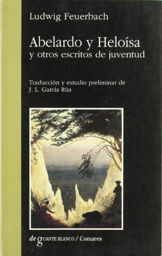 9788481511734: Abelardo y Heloisa y otros escritos de juventud