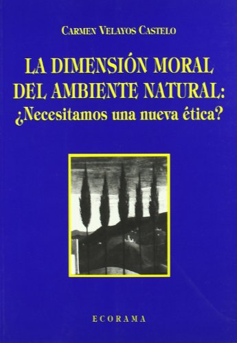 9788481513660: DIMENSION MORAL DEL AMBIENTE NATURAL