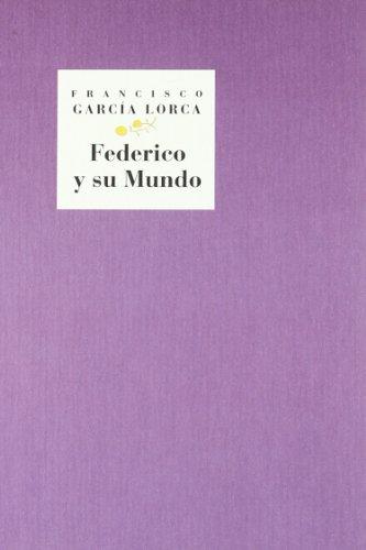 9788481513998: Federico y su mundo: De Fuente Vaqueros a Madrid (Colección Huerta de San Vicente) (Spanish Edition)