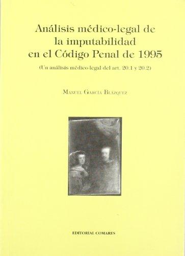 ANALISIS MEDICO-LEGAL DE LA IMPUTABILIDAEN EL CODIGO: MANUEL GARCIA BLAZQUEZ