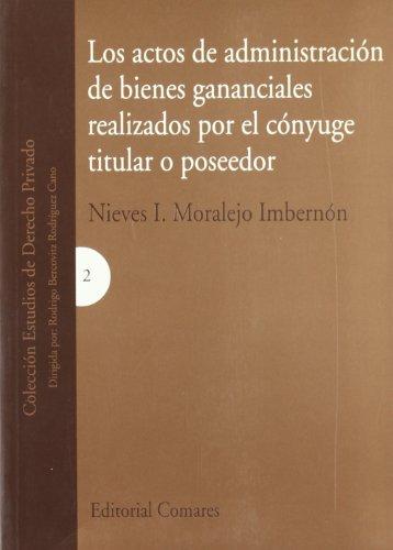 9788481516494: ACTOS DE ADMINISTRACION DE BIENES GANANCIALES REALIZADOS POR
