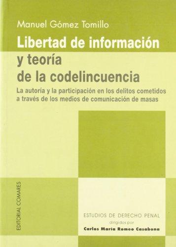 9788481517682: Libertad de información t teoría de la codelincuencia : (la autoría y la participación de los delitos cometidos a través de los medios de comunicación de masas)