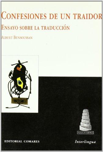 9788481517965: Confesiones de un traidor. ensayo sobre la traduccion
