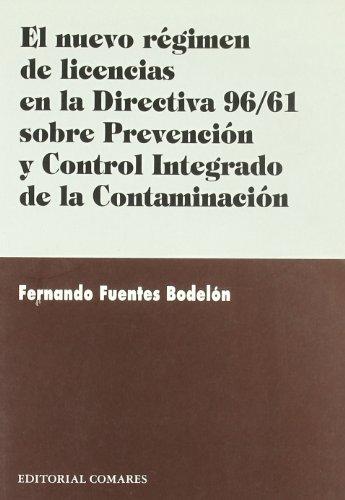 9788481517972: NUEVO REGIMEN DE LICENCIAS EN LA DIRECTIVA 96/61 SOBRE