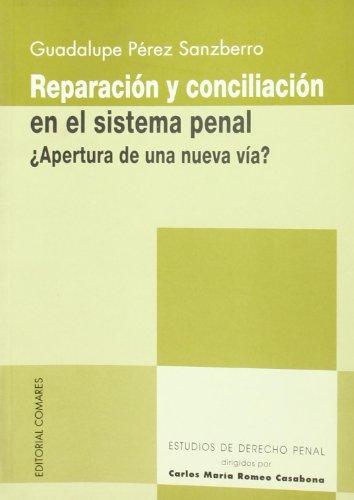 9788481518115: Reparación y conciliación en el sistema penal