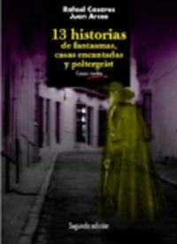 9788481518382: 13 historias de fantasmas, casas encantadas y poltergeist