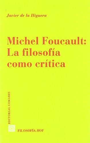 9788481518405: MICHEL FOUCAULT: LA FILOSOFIA COMO CRITICA.