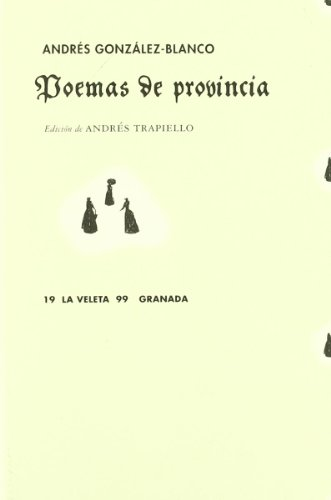 Poemas de provincia (La veleta) (Spanish Edition): Andres Gonzalez-Blanco