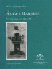 9788481518832: Angel Barrios Su Ciudad Su Tiempo