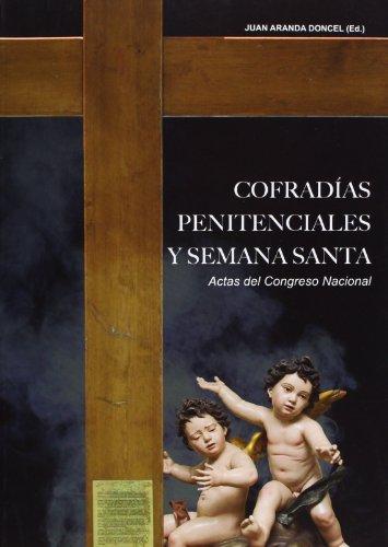 9788481543452: Cofradías Penitenciales Y Semana Santa. Actas Del Congreso