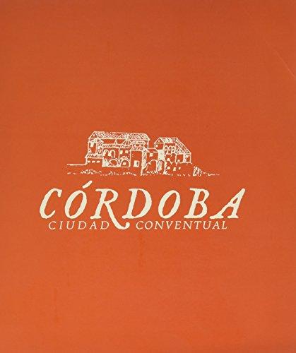 9788481545029: Córdoba ciudad conventual