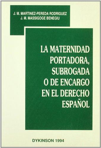 MATERNIDAD PORTADORA, SUBROGADA O DE ENCARGO EN: J. M. Massigoge