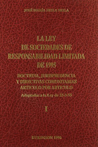 LEY DE SOCIEDADES DE RESPONSABILIDAD LIMITADA DE 1995. 2 TOMOS + Apéndice: José María Neila ...