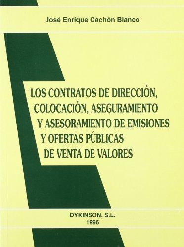 LOS CONTRATOS DE DIRECCIÓN, COLOCACIÓN, ASEGURAMIENTO Y: José Enrique Cachón