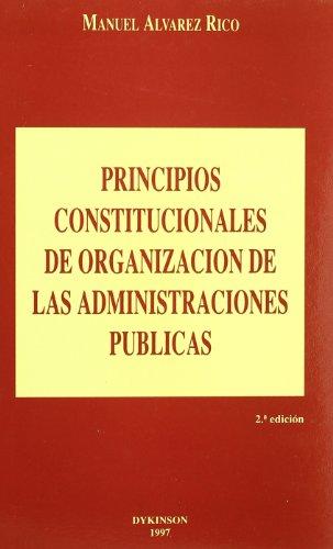 9788481551976: Principios constitucionales de organizacion de las administraciones publicas