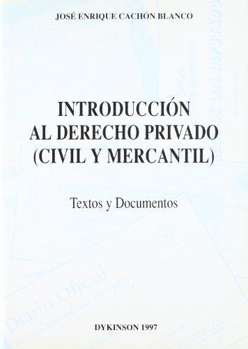INTRODUCCIÓN AL DERECHO PRIVADO (CIVIL Y MERCANTIL: José Enrique Cachón