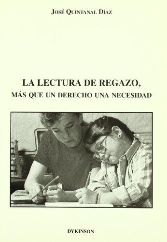 LA LECTURA DE REGAZO. MAS QUE UN: José Quintanal Díaz