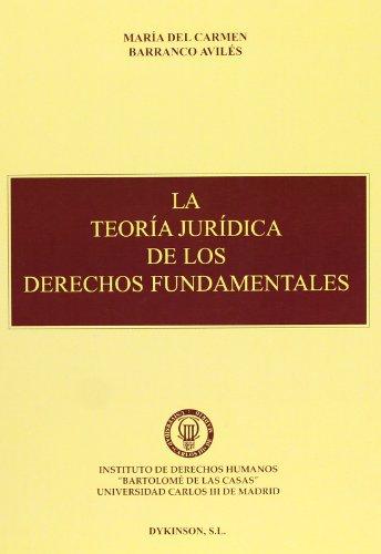 9788481555660: La Teoría Jurídica De Los Derechos Fundamentales (Spanish Edition)