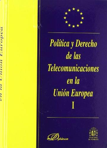 9788481555776: Politica y derecho de las telecomunicaciones en la Union Europea (Spanish Edition)