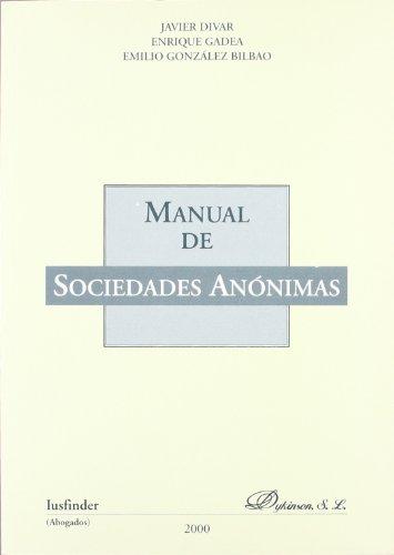 MANUAL DE SOCIEDADES ANÓNIMAS: Enrique Gadea Soler;